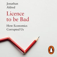 Licence to be Bad - Jonathan Aldred - audiobook