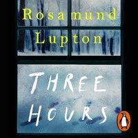 Three Hours - Rosamund Lupton - audiobook