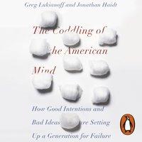 Coddling of the American Mind - Jonathan Haidt - audiobook
