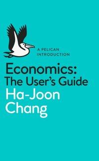 Economics: The User's Guide - Ha-Joon Chang - audiobook