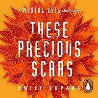 These Precious Scars - Emily Suvada - audiobook