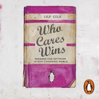 Who Cares Wins - Lily Cole - audiobook
