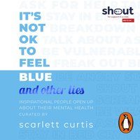 It's Not OK to Feel Blue (and other lies) - Scarlett Curtis - audiobook