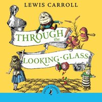 Through the Looking Glass and What Alice Found There - Lewis Carroll - audiobook