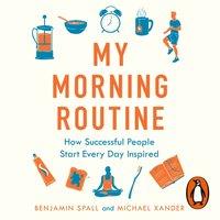 My Morning Routine - Benjamin Spall - audiobook