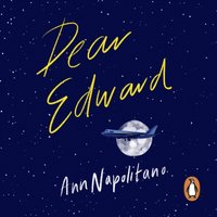 Dear Edward - Ann Napolitano - audiobook
