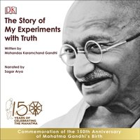 Story of My Experiments with Truth: An Autobiography - M. K. Gandhi - audiobook