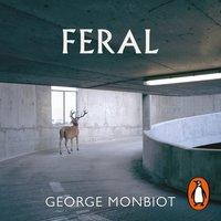 Feral - George Monbiot - audiobook