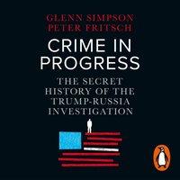 Crime in Progress - Glenn Simpson - audiobook