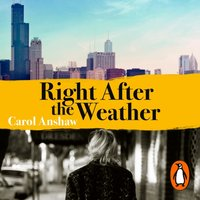 Right After the Weather - Carol Anshaw - audiobook