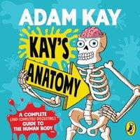 Kay s Anatomy - Adam Kay - audiobook