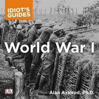 Complete Idiot's Guide to World War I - Alan Axelrod - audiobook