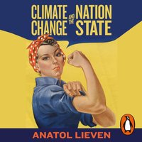 Climate Change and the Nation State - Anatol Lieven - audiobook