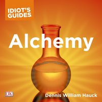 Complete Idiot's Guide to Alchemy - Dennis William Hauck - audiobook