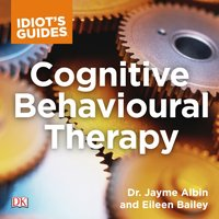 Idiot's Guide Cognitive Behavioral Therapy - Dr. Jayme Albin - audiobook