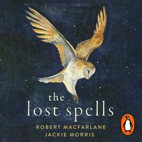 Lost Spells - Robert Macfarlane - audiobook