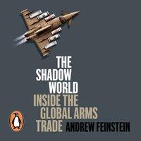 Shadow World - Andrew Feinstein - audiobook