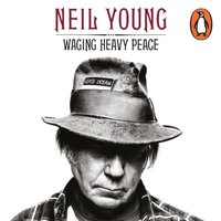 Waging Heavy Peace - Neil Young - audiobook