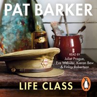 Life Class - Pat Barker - audiobook