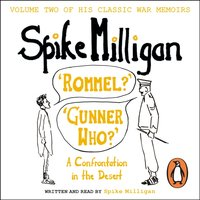 'Rommel?' 'Gunner Who?' - Spike Milligan - audiobook