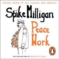 Peace Work - Spike Milligan - audiobook