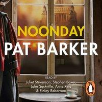 Noonday - Pat Barker - audiobook