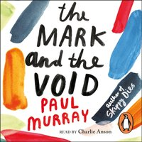 Mark and the Void - Paul Murray - audiobook