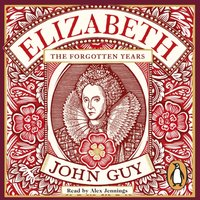 Elizabeth - John Guy - audiobook