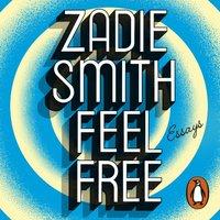Feel Free - Zadie Smith - audiobook