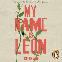 My Name Is Leon - Kit de Waal - audiobook