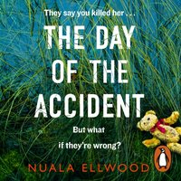 Day of the Accident - Nuala Ellwood - audiobook