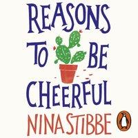 Reasons to be Cheerful - Nina Stibbe - audiobook