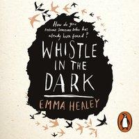 Whistle in the Dark - Emma Healey - audiobook