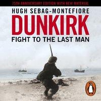Dunkirk - Hugh Sebag-Montefiore - audiobook