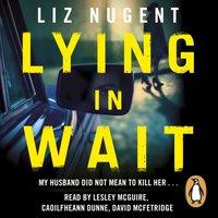 Lying in Wait - Liz Nugent - audiobook