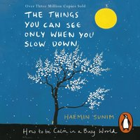 Things You Can See Only When You Slow Down - Haemin Sunim - audiobook
