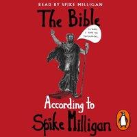 Bible According to Spike Milligan - Spike Milligan - audiobook