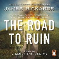 Road to Ruin - James Rickards - audiobook