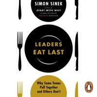 Leaders Eat Last - Simon Sinek - audiobook