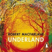 Underland - Robert Macfarlane - audiobook