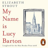 My Name Is Lucy Barton - Elizabeth Strout - audiobook