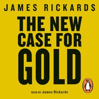 New Case for Gold - James Rickards - audiobook