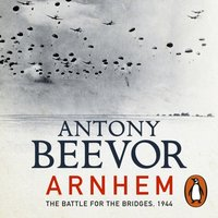 Arnhem - Antony Beevor - audiobook