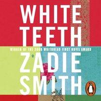 White Teeth - Zadie Smith - audiobook