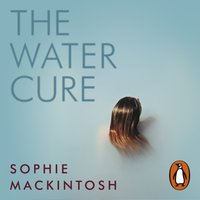 Water Cure - Sophie Mackintosh - audiobook