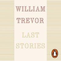 Last Stories - William Trevor - audiobook