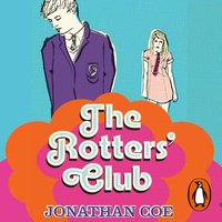 Rotters' Club - Jonathan Coe - audiobook