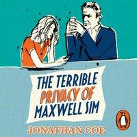 Terrible Privacy Of Maxwell Sim - Jonathan Coe - audiobook