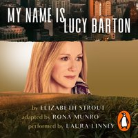 My Name Is Lucy Barton (Dramatisation) - Elizabeth Strout - audiobook