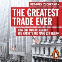 Greatest Trade Ever - Gregory Zuckerman - audiobook